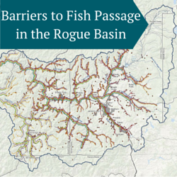 Barriers to Fish Passage in the Rogue Basin